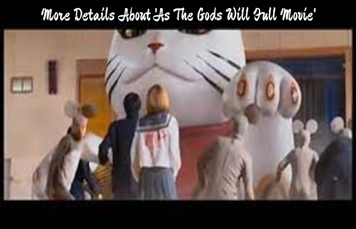 As The Gods Will Full Movie (1)