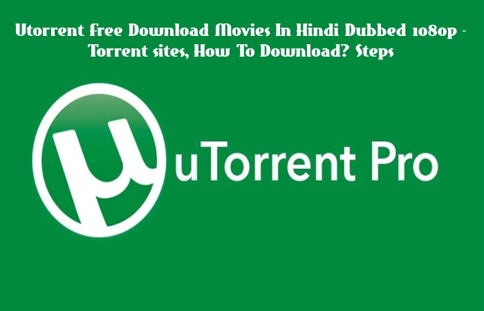 Utorrent Free Download Movies In Hindi Dubbed 1080p