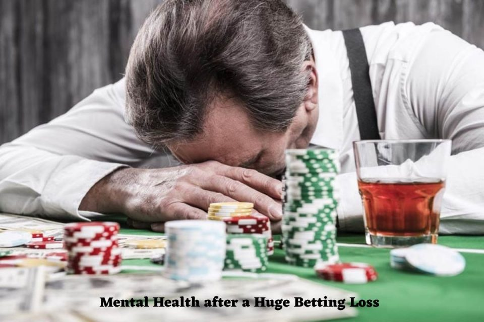 Mental Health after a Huge Betting Loss